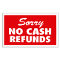 """SORRY NO CASH REFUNDS"" Plastic Sign Card"